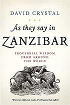 As They Say In Zanzibar by David Crystal