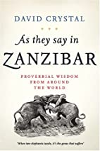 As They Say In Zanzibar by David Crystal