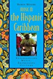 Moore, Robin: Music in the Hispanic Caribbean: Experiencing Music, Expressing Culture (Global Music)