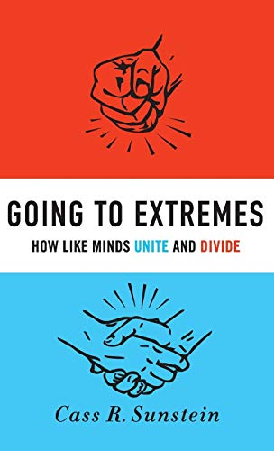 going-to-extremes-how-like-minds-unite-and-divide