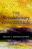 Bodenhamer, David J.: The Revolutionary Constitution
