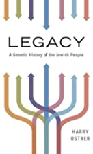 Legacy: A Genetic History of the Jewish…