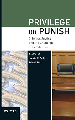 privilege-or-punish-criminal-justice-and-the-challenge-of-family-ties
