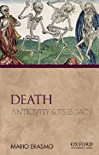 Death: Antiquity and Its Legacy (Ancients &…