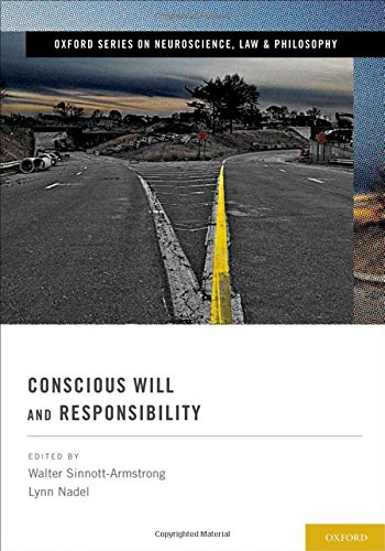 conscious-will-and-responsibility-a-tribute-to-benjamin-libet-oxford-series-in-neuroscience-law-and-philosophy
