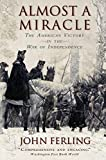 Ferling, John: Almost A Miracle: The American Victory in the War of Independence