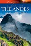 Wilson, Jason: The Andes (Landscapes of Imagination)