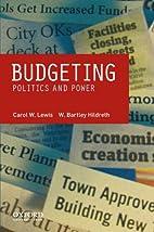 Budgeting: Politics and Power by Carol W.…