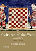 The Cultures of the West, Volume One: To…