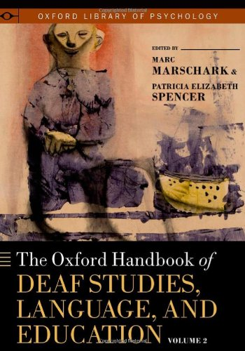 the-oxford-handbook-of-deaf-studies-language-and-education-volume-2-oxford-library-of-psychology