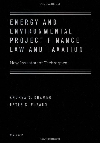energy-and-environmental-project-finance-law-and-taxation-new-investment-techniques