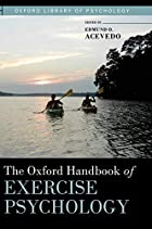 The Oxford Handbook of Exercise Psychology…