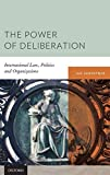 Johnstone, Ian: The Power of Deliberation: International Law, Politics and Organizations