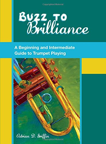 buzz-to-brilliance-a-beginning-and-intermediate-guide-to-trumpet-playing