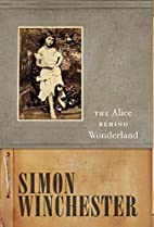 The Alice Behind Wonderland by Simon…