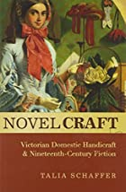 Novel Craft: Victorian Domestic Handicraft…