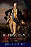 Ferling, John E.: The First of Men: A Life of George Washington