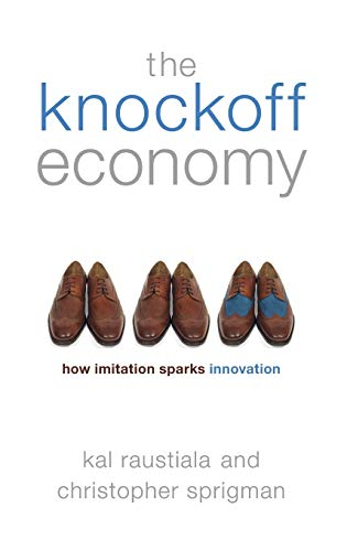 the-knockoff-economy-how-imitation-sparks-innovation