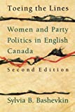Bashevkin, Sylvia B.: Toeing the Lines: Women and Party Politics in English Canada