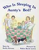 Stinson, Kathy: Who Is Sleeping In Aunty's Bed?