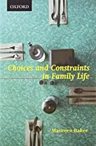 Choices and Constraints in Family Life…