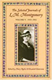 Montgomery, L.M.: The Selected Journals of L. M. Montgomery: 1935 - 1942