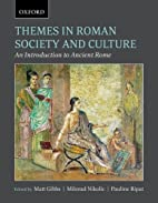 Themes in Roman society and culture : an…