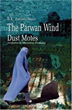 The Parwan Wind Dust Motes by B K Zahrah…