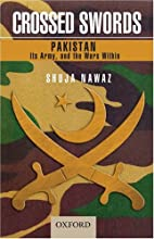 Crossed Swords: Pakistan, Its Army, and the…