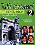 Chris Turner: TUTTI Insieme!: Part 2: Student's Book: Level 2 Student Book
