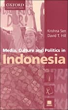 Media, Culture and Politics in Indonesia by…