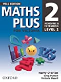 O'Brien, Harry: Maths Plus for Victoria 2: Achieving and Extending Level 2
