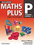 O'Brien, Harry: Maths Plus for Victoria P: Achieving Level 1