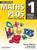 O'Brien, Harry: Maths Plus for Victoria 1: Working Towards Level 2