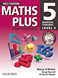 O'Brien, Harry: Maths Plus for Victoria 5 - VELS Edition: Working Towards Level 4