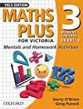 O'Brien, Harry: Maths Plus for Victoria 3 - Working Towards Level 3: Mentals and Homework Activities