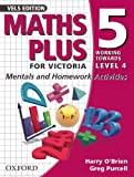 O'Brien, Harry: Maths Plus for Victoria 5 - Working Towards Level 4: Mentals and Homework Activities