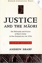 Justice and the Maori: Maori Claims in New…