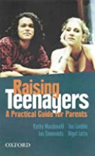 Raising Teenagers: A Practical Guide for…