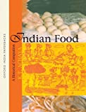 Achaya, K. T.: Indian Food: A Historical Companion
