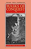 Viswanathan, Gauri: Masks of Conquest: Literary Study and British Rule in India (Oxford India Paperbacks)