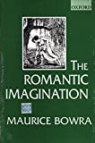 C. M. BOWRA: The romantic imagination.