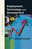 Sen, Amartya Kumar: Employment, Technology and Development: A Study Prepared for the International Labour Office Within the Framework of the World Employment Programme