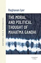 Moral and Political Thought of Mahatma…