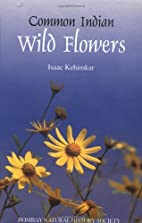 Common Indian Wild Flowers by Isaac Kehimkar