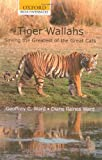 Ward, Geoffrey C.: Tiger-Wallahs: Saving the Greatest of the Great Cats (Oxford India Collection)