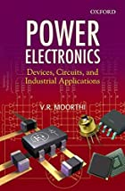 Power Electronics: Devices, Circuits, and…