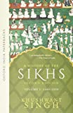 Singh, Khushwant: A History of the Sikhs, Volume 1: 1469-1839 (Oxford India Collection)
