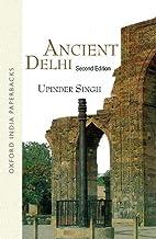 Ancient Delhi by Upinder Singh