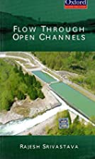 Flow Through Open Channels by Rajesh…